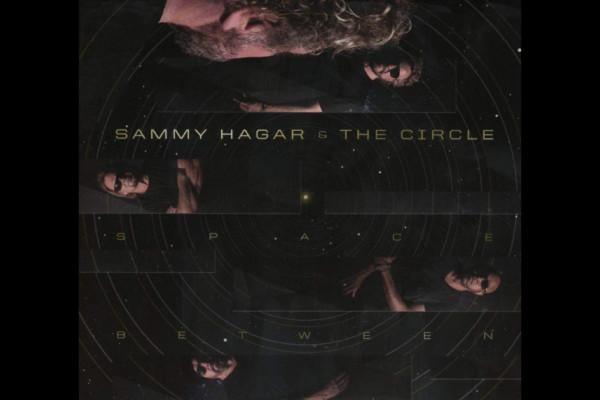 "Sammy Hagar & The Circle Release ""Space Between"""