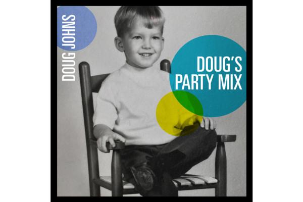 "Doug Johns Releases ""Doug's Party Mix"""