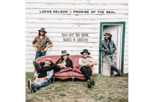 """Lukas Nelson & Promise of the Real Release """"Turn Off the News (Build a Garden)"""""""