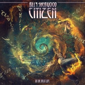 Billy Sherwood: Citizen: In The Next Life