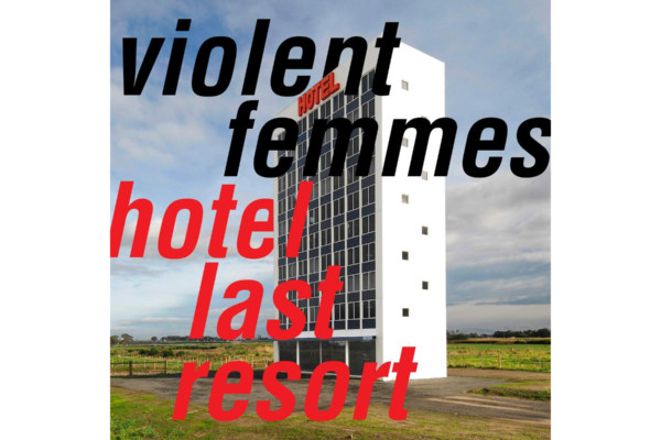 """The Violent Femmes Return with """"Hotel Last Resort"""""""