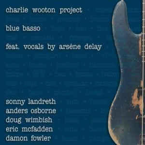 Charlie Wooton: Blue Basso