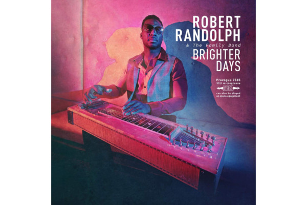 """Robert Randolph & The Family Band Release """"Brighter Days"""""""