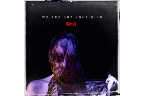"""Slipknot Returns with """"We Are Not Your Kind"""""""