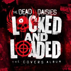 The Dead Daisies: Locked and Loaded