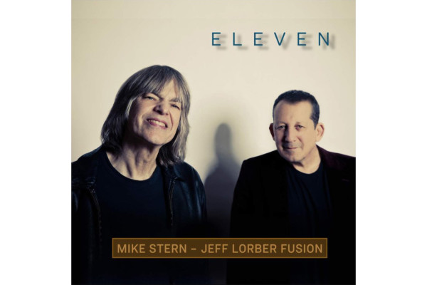 """Jimmy Haslip Brings Together Mike Stern and Jeff Lorber for """"Eleven"""""""
