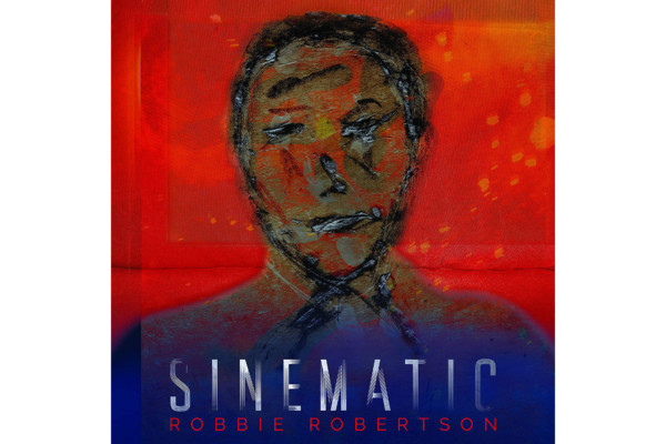 "Robbie Robertson Releases ""Sinematic"""