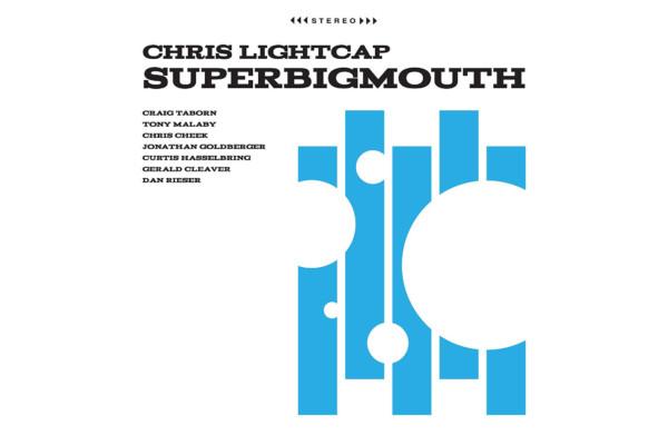 """Chris Lightcap Releases """"SuperBigmouth"""""""