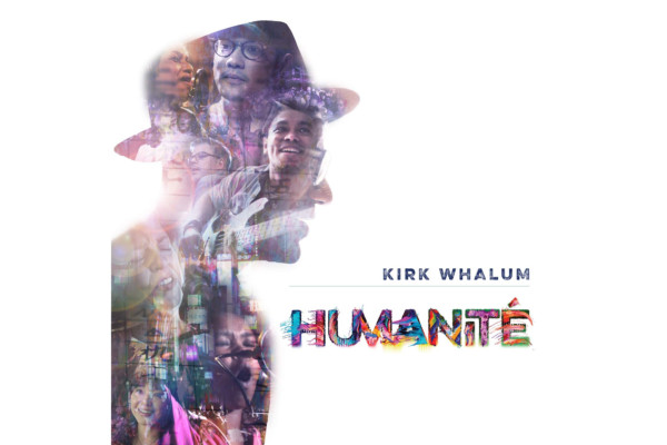 """Kirk Whalum Releases """"Humanité"""""""