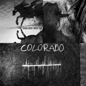 Neil Young and Crazy Horse: Colorado