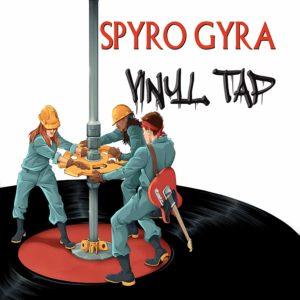 Spyro Gyra: Vinyl Tap