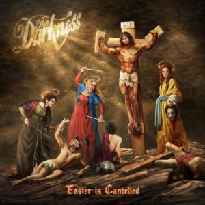 The Darkness: Easter is Cancelled