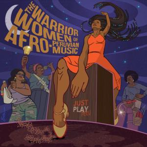 The Warrior Women of Afro-Peruvian Music