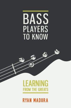 Bass Players To Know: Learning From The Greats