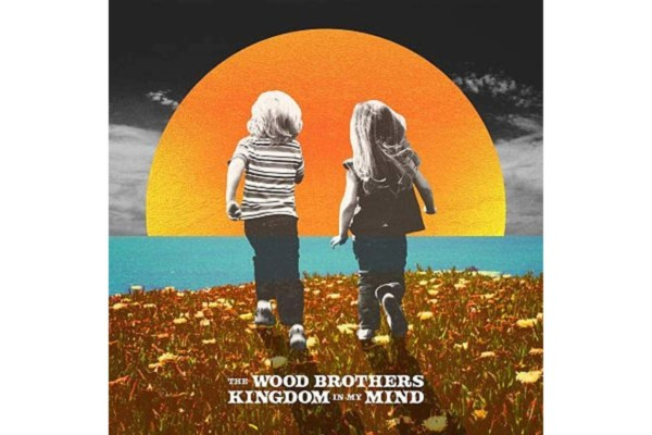 """The Wood Brothers Release """"Kingdom In My Mind"""""""