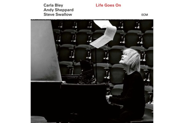 """Carla Bley, Andy Sheppard, and Steve Swallow Return with """"Life Goes On"""""""