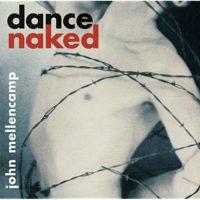 John Mellencamp: Dance Naked