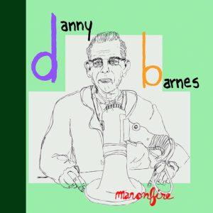 Danny Barnes: Man on Fire