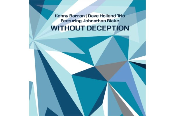 "Kenny Barron/Dave Holland Trio Releases ""Without Deception"""