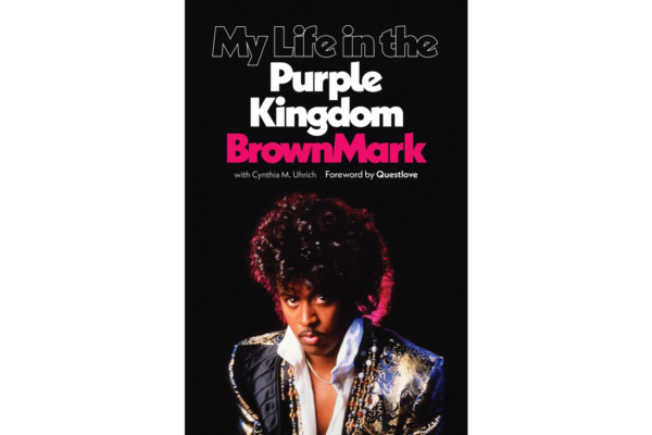 "BrownMark Announces Memoir, ""My Life in the Purple Kingdom"""