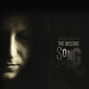 Gergo Borlai: The Missing Song