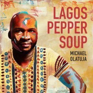 Michael Olajuta: Lagos Pepper Soup