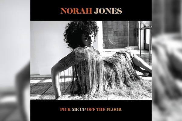 """Norah Jones Returns with """"Pick Me Up Off The Floor"""""""