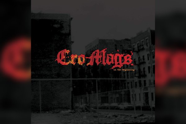 """The Cro-Mags Release """"In The Beginning"""""""