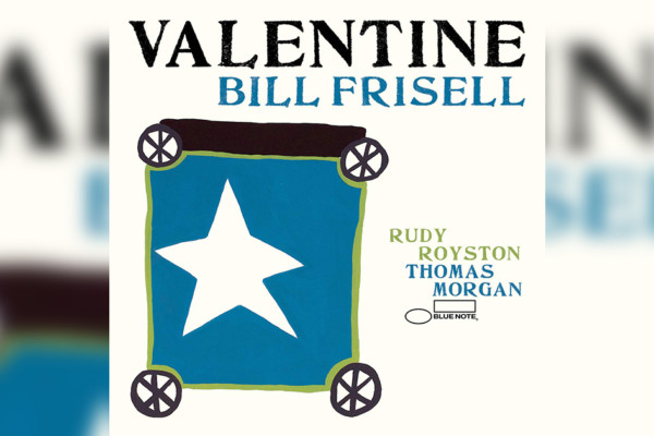 "Bill Frisell Releases ""Valentine"" with Thomas Morgan"