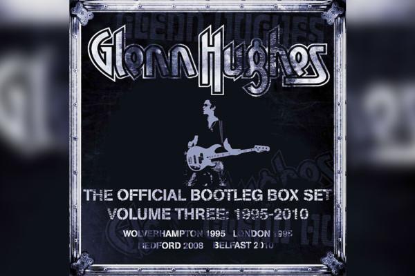 """Glenn Hughes: The Official Bootleg Box Set – Volume Three"" Now Available"