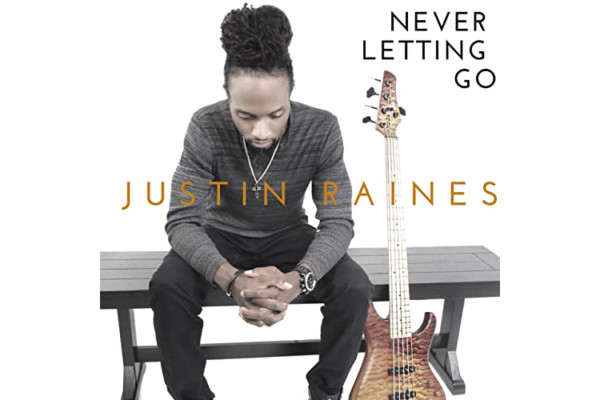 "Justin Raines Releases New Single, ""Never Letting Go"""