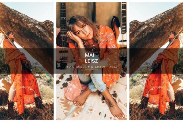 """Mai Leisz Launches New Single, """"Mo Chuisle Mo Chroi"""""""