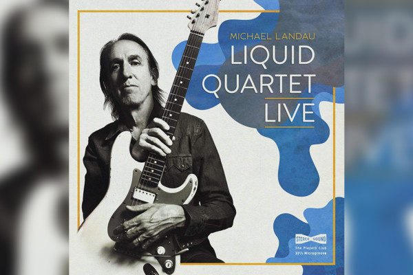 "Jimmy Johnson Anchors Michael Landau's ""Liquid Quartet Live"""