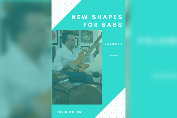 """Lorin Cohen Announces """"New Shapes for Bass"""" Instructional Package"""