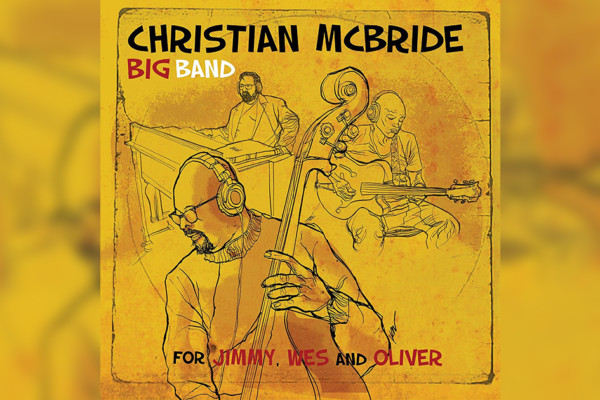 "Christian McBride Releases ""For Jimmy, Wes and Oliver"" with His Big Band"