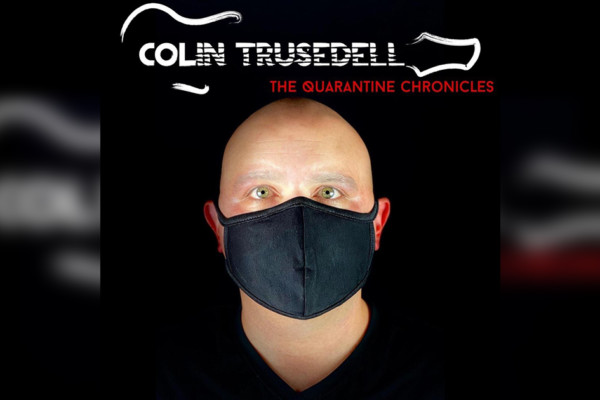 """Colin Trusedell Releases """"The Quarantine Chronicles"""""""