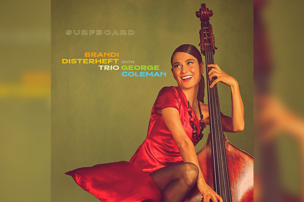 "Brandi Disterheft Returns with ""Surfboard"", Featuring George Coleman"