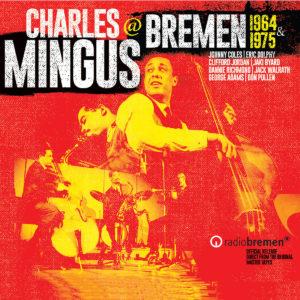 Charles Mingus: Charles Mingus @ Bremen 1964 & 1975