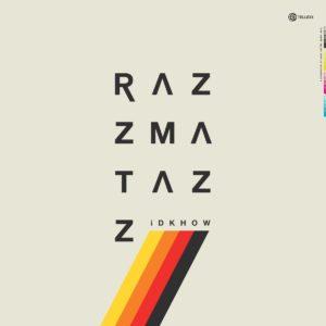 iDKHOW: Razzmatazz