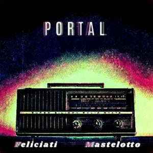 Feliciati and Mastelotto: Portal