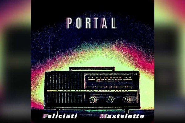 "Feliciati and Mastelotto Release ""Portal"""