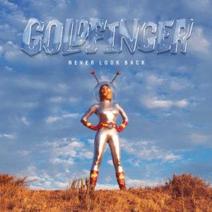 Goldfinger: Never Look Back