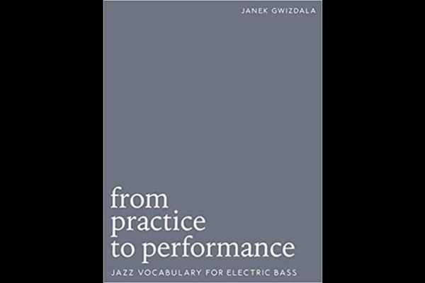 "Janek Gwizdala Releases ""From Practice to Performance"" Instructional Book"