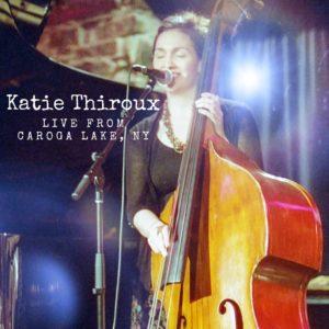 Katie Thiroux: Live from Caroga Lake, NY