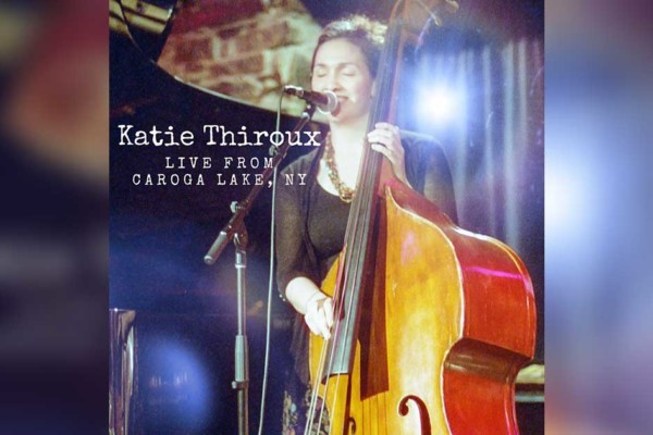 "Katie Thiroux Releases ""Live from Caroga Lake, NY"""