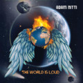"""Adam Nitti Debuts Vocals on New Album, """"The World Is Loud"""""""