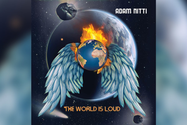 "Adam Nitti Debuts Vocals on New Album, ""The World Is Loud"""