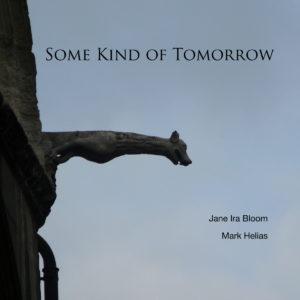 Jane Ira Bloom and Mark Helias: Some Kind of Tomorrow