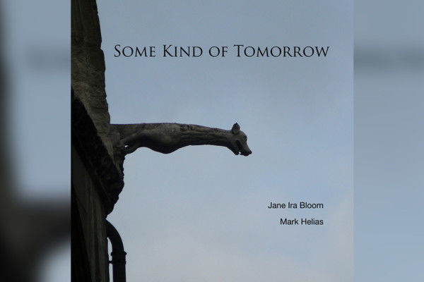 "Jane Ira Bloom and Mark Helias Release ""Some Kind of Tomorrow"""