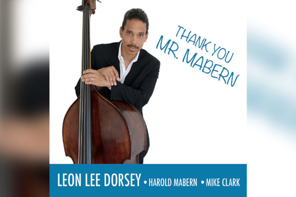 "Leon Lee Dorsey Releases ""Thank You Mr. Mabern"""